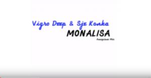 Vigro Deep - Monalisa  (Amapiano Mix) ft. Sje Konka